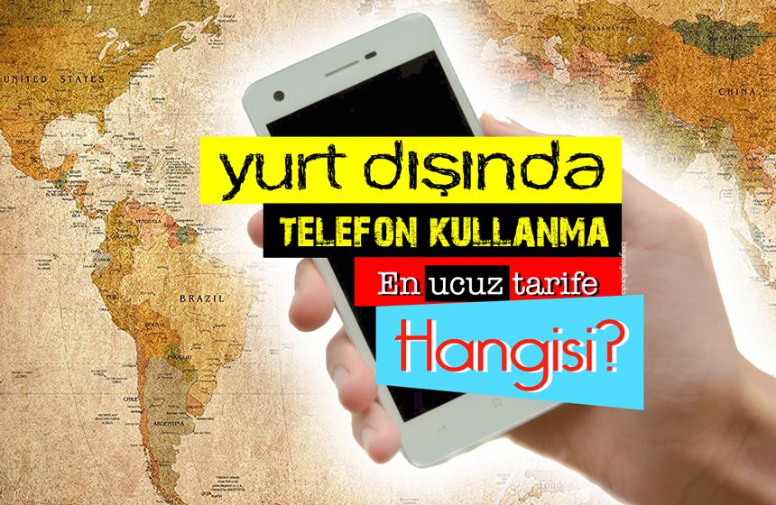 Yurt Dışında Telefon Kullanımı