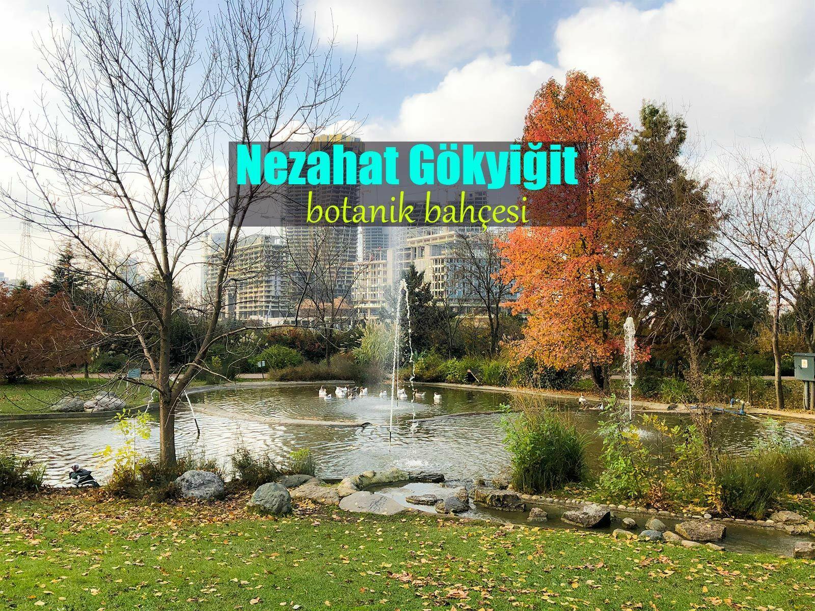 Nezahat Gökyiğit Botanik Park